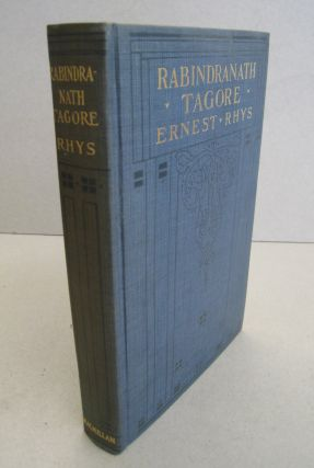 Rabindranath Tagore; A Biographical Study. Ernest Rhys
