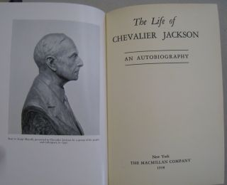 The Lfe of Chevalier Jackson An Autobiography.