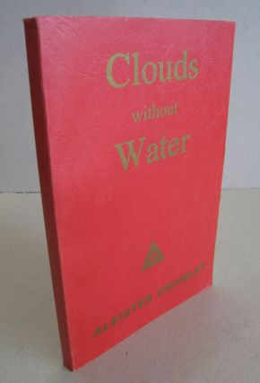 Clouds Without Water. Aleister Crowley, Rev. C. Verey