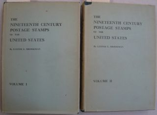 The Nineteenth Century Postage Stamps of the United States Volume 1 and Volume 2. Lester G. Brookman