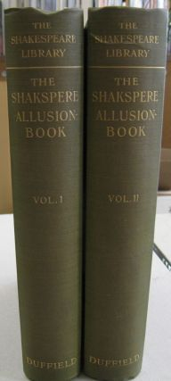 The Shakespere Allusion Book: A Collection of Allusions to Shakespere from 1591-1700.; TWO VOLUME...