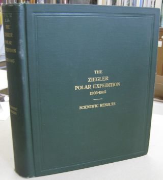 The Ziegler Polar Expedition 1903-1905. William J. Peters and Anthony Fiala, John A. Fleming