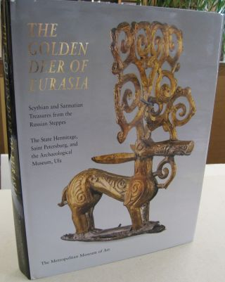 The Golden Deer of Eurasia; Scythian and Sarmatian Treasures from the Russian Steppes. Joan Aruz,...