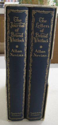 The Letters and Journal of Brand Whitlock in two volumes. Brand Whitlock, Allan Nevins, Newton D....
