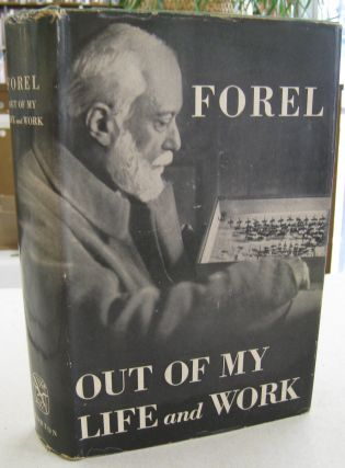Out of the Life and Work. August Forel