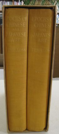 Epochs of Chinese & Japanese Art in two volumes. Ernest F. Fenollosa