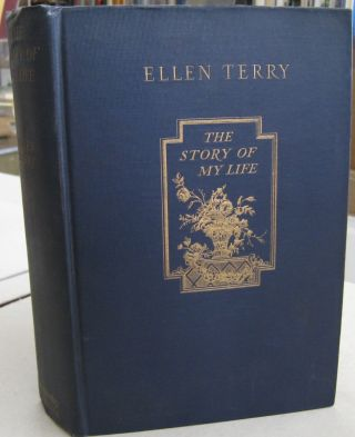 The Story of My Life; Recollections and Reflections. Ellen Terry