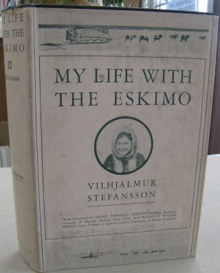 My Life with the Eskimo. Vilhjalmur Stefansson with, Henry Fairfield Osborn, Reginald Walter Brock