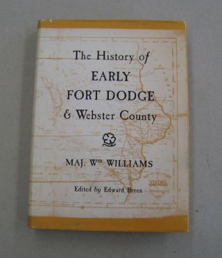 The History of Early Fort Dodge & Webster County. Edward Breen
