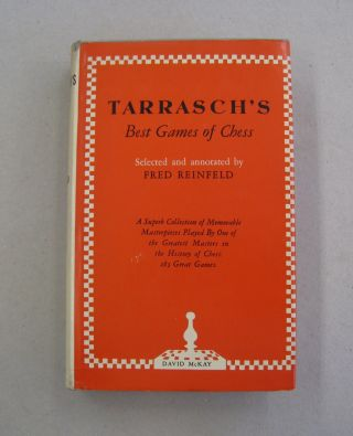 Tarrasch's Best Games of Chess. selected and annotated Fred Reinfeld