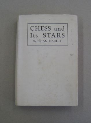 Chess and Its Stars. Brian Harley
