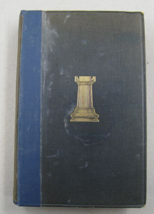 Mr. Blackburne's Games at Chess; Selected Annotated and Arranged by Himself. J. H. Blackburne, P....