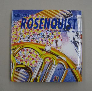 Time Dust James Rosenquist Complete Graphics 1962-1992. Contance W. Glenn