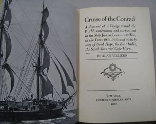Cruise of the Conrad; A Journal of a Voyage round the World, undertaken and carried out in the Ship Joseph Conrad, 212 Tons, in the years 1934, 1935, and 1936 by way of Good Hope, the East Indies, the South Seas and Cape Horn