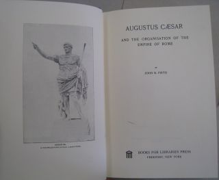 Augustus Caesar and the Organisation of the Empire of Rome.