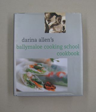 Darina Allen's Ballymaloe Cooking School Cookbook. Darina Allen