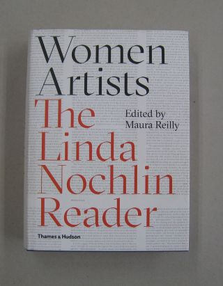 Women Artists: The Linda Nochlin Reader. Linda Nochlin : Maura Reilly