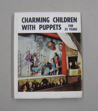 Charming Children with Puppets for 35 Years. Wm. Frank Still