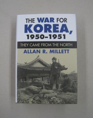 The War for Korea, 1950-1951: They Came from the North. Allan R. Millett