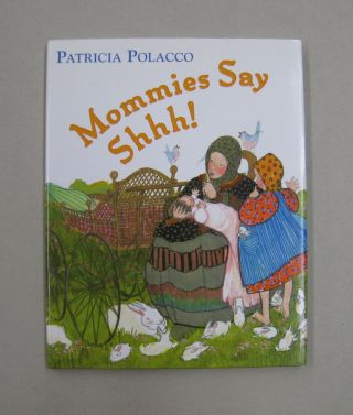Mommies Say Shhh! Patricia Polacco