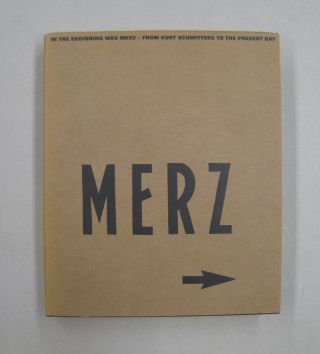In the Beginning was Merz From Kurt Schwitters to the Present. Susanne Meyer-Buser, Karin Orchard
