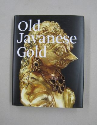 Old Javanese Gold: The Hunter Thompson Collection at the Yale University Art Gallery. John Miksic