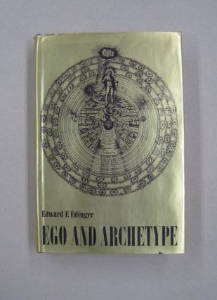 Ego and Archetyhpe; Individuation and the Religious Function of the Psyche. Edward F. Edinger