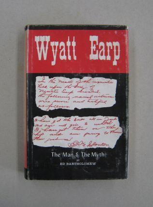 Wyatt Earp The Man & the Myth 1879 to 1882. Ed Bartholomew
