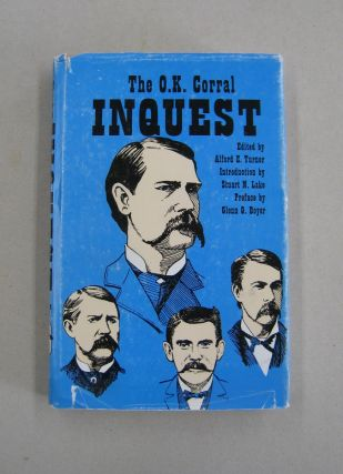 The O.K. Corral Inquest. Alford E. Turner, Stuart N. Lake, Glenn G. Boyer