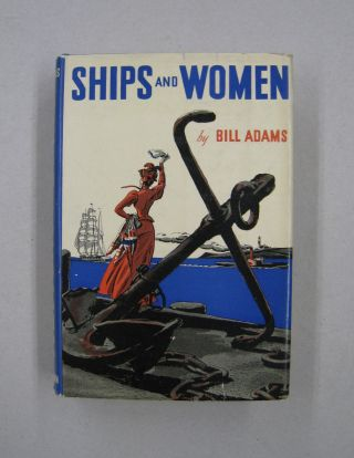 Ships and Women. Bill Adams