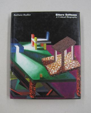 Ettore Sottsass A Critical Biography. Barbara Radice