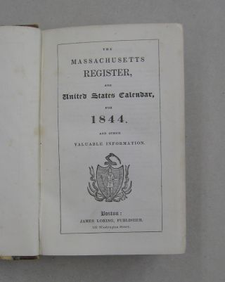 The Massachusetts Register, and United States Calendar for 1844 and other Valuable Information.