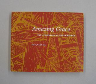 Amazing Grace The Lithographs of Joseph Norman. Pamela G. Taylor