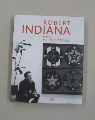 Robert Indiana: New Perspectives. Thomas, Robert Storr, Allison Unruh, Kalliopi Crow Minioudaki