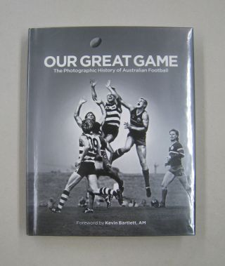 Our Great Game: The Photographic History of Australian Football. Kevin Bartlett, forward