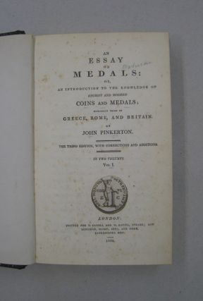 An Essay on Medals or, an introduction to the Knowledge of Ancient and Modern Coins and Medals Especially Those of Greece, Rome, and Britain in two volumes.