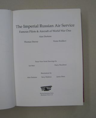 The Imperial Russian Air Service; Famous Pilots & Aircraft of World War One