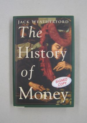The History of Money. Jack Weatherford
