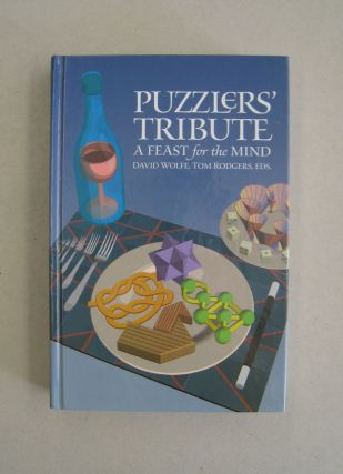 Puzzlers' Tribute A Feast for the Mind. David Wolfe, Tom Rodgers