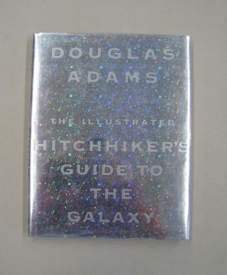 The Illustrated Hitchhiker's Guide to the Galaxy. Douglas Adams
