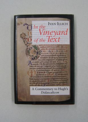 In the Vineyard of the Text: A Commentary to Hugh's Didascalicon. Ivan Illich