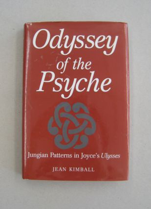 Odyssey of the Psyche: Jungian Patterns in Joyce's Ulysses. Adjunct Professor Jean Kimball B. A....