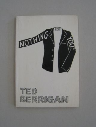Nothing For You. Ted Berrigan