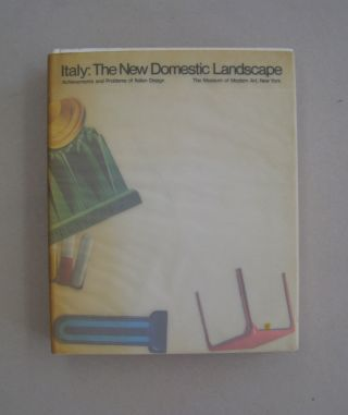 Italy: The New Domestic Landscape: Achievements and Problems of Italian Design. Emilio Ambasz