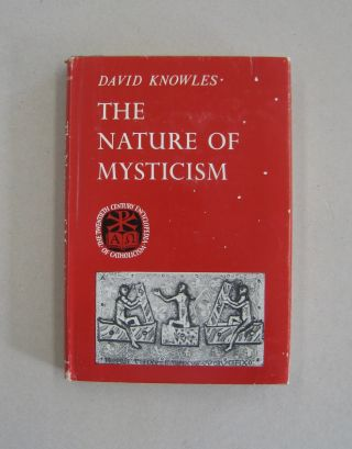 The Nature of Mysticism. David Knowles