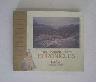 The Donner Party Chronicles A Day-by-Day Account of a Doomed Wagon Train, 1846-47. Frank Mullen Jr