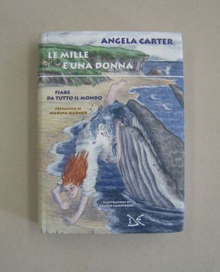 Le Mille E Una Donna (A Thousand and One Woman); Fiabe Da Tutto Il Mondo. Angela Carter -...