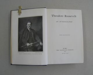 Theodore Roosevelt An Autobiography.