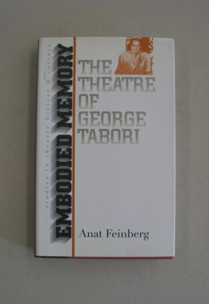Embodied Memory: The Theatre of George Tabori. Anat Feinberg