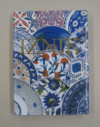 Iznik The Pottery of Ottoman Turkey. Nurhan Atasoy, Julian Raby, Yanni Petsopoulos